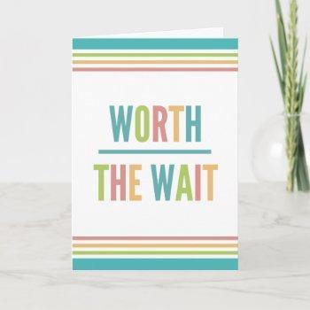 Modern Worth The Wait - Adoption, New Baby Invitation