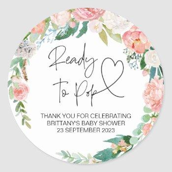 Ready To Pop Cute Baby Shower Favor Pink Floral Classic Round Sticker