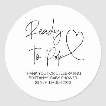 Ready To Pop Cute Baby Shower Simple Elegant Classic Round Sticker